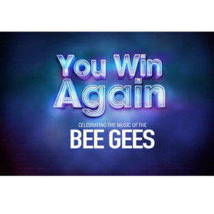 You Win Again Celebrating the Music of the Bee Gees