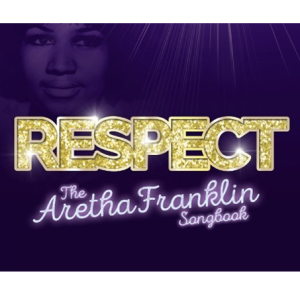 Respect The Aretha Franklin Songbook
