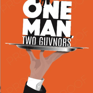 One Man, Two Guvnors by Richard Bean with songs by Grant Olding