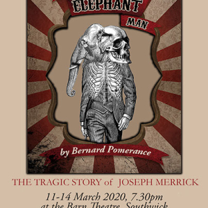 The Southwick Players present The Elephant Man by Bernard Pomerance