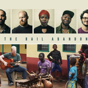 The Rail Abandon's & Isaac Birituro's KALBA - Ghana/U.K. Collective