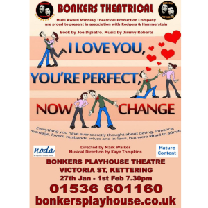 BONKERS THEATRICAL PRESENTS I LOVE YOU, YOU'RE PERFECT, NOW CHANGE