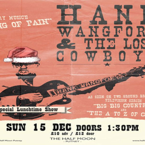 Hank Wangford and The Lost Cowboys: Sunday Lunch at Half Moon Putney 15th Dec