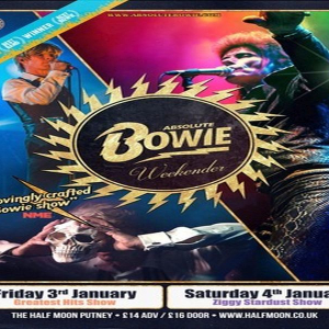 Absolute Bowie: Greatest Hits Live at Half Moon Putney London Fri 3rd Jan