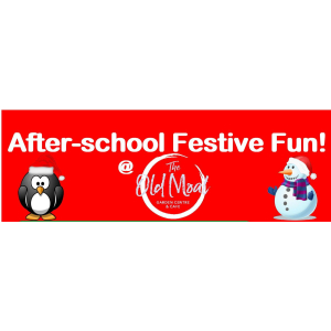 After School Festive Fun at The Old Moat House