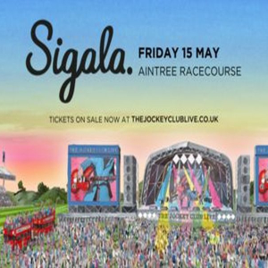 Sigala headline set at Aintree Racecourse on Friday 15th May 2020