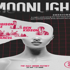MoonLight Session: Best new music in London at Half Moon Putney Weds 22 Jan