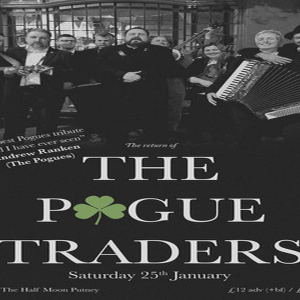 The Pogue Traders - Pogues Tribute Live at The Half Moon Putney Sat 25 Jan