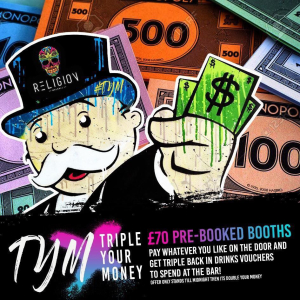 Triple your Money Fridays @ Religion Night Club Walsall