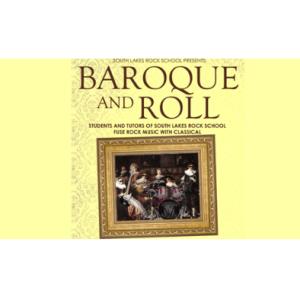 South Lakes Rock School presents Baroque 'n' Roll