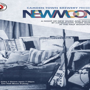 New Moon: A Night of New Music Live at Half Moon Putney Monday 3rd February