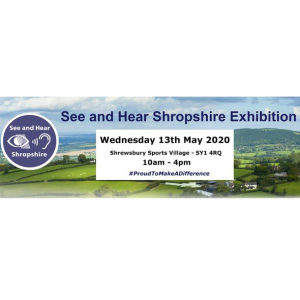 See and Hear Shropshire Exhibition 2020