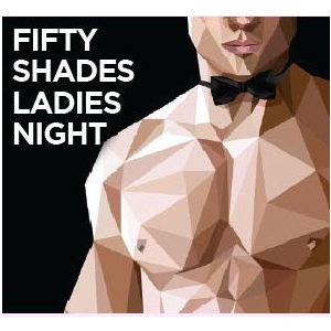 50 Shades Ladies Night