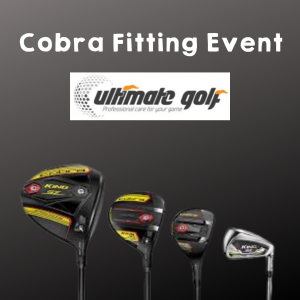 Cobra Fitting Event at Ultimate Golf