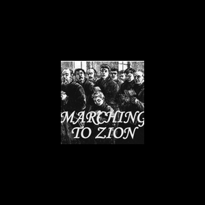 'Marching to Zion'