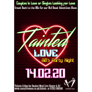 Tainted Love Valentines 80s Night – 14.02.20