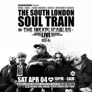 The South London Soul Train Soul with The Inexplicables (Live) + More