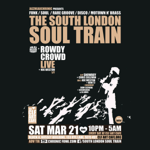 The South London Soul Train with Rowdy Crowd (Live) + More