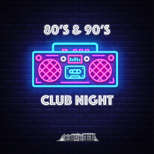 80's & 90's Club Night