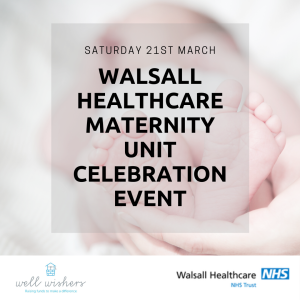 Well Wishers celebrates the reopening of Walsall Healthcare's Maternity Unit