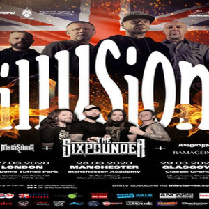 Illusion / The Sixpounder at Manchester Academy