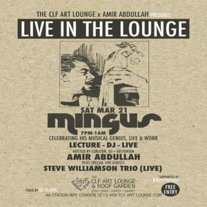 Amir Abdullah - Mingus Lecture + Listen and Live In The Lounge - Free Entry