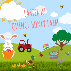 Easter Fun at Quince Honey Farm