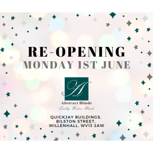Abstract Blinds is re-opening on Monday 1st June!