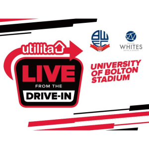Utilita Live From The Drive-In: Bolton