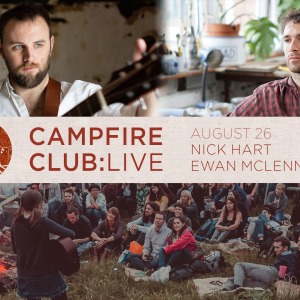 Campfire Club Live: Nick Hart, Ewan McLennan - DIGITAL Ticket