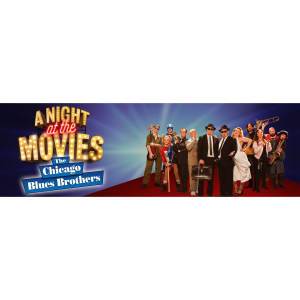 Chicago Blues Brothers: A Night at the Movies- Lichfield Garrick