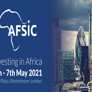 AFSIC 2021 - Investing in Africa Conference, London, May