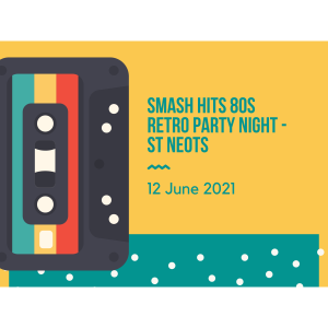 Smash Hits 80s Retro Party Night - St Neots