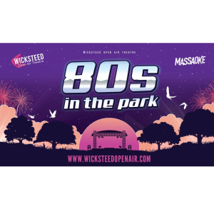 Wicksteed Park's Open Air Theatre presents 80's in the Park!