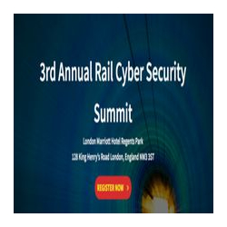 3rd Annual Rail Cyber Security Summit - London March 13 and 14th 2018