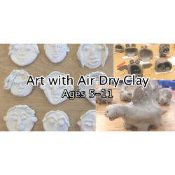 Art With Air Dry Clay (Ages 5-11)