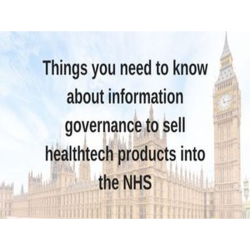 Things you need to know about information governance to sell healthtech products into the NHS