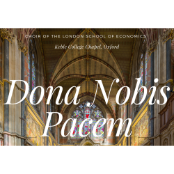 LSE Choir performs Dona Nobis Pacem at Keble College, Oxford