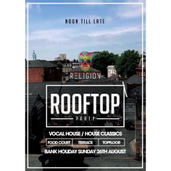 Bank Holiday day time Rooftop Party @ Religion Nightclub
