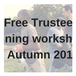 Free Trustee Training Workshops - Autumn 2018