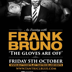 An Evening With Frank Bruno MBE - 'The Gloves Are Off'