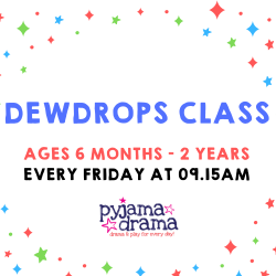Pyjama Drama Dewdrops Class (ages 6 months-2 years), every Friday.