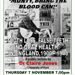 'MONTY BRING THE BLOOD CAN!': TOOTH LOSS, FALSE TEETH AND ORAL HEALTH IN ENGLAND, 1900-1948
