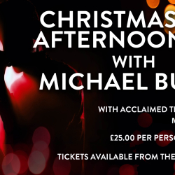 Christmas Eve Afternoon Tea with Michael Buble