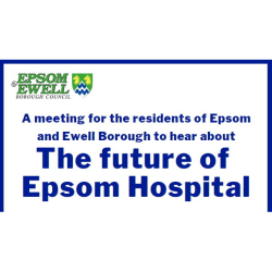 The future of #Epsom Hospital Public Meeting with @EpsomEwellBC @Epsom_Sthelier