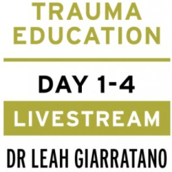 Trauma Education (Day 1-4) Livestream with Dr Leah Giarratano on 16-17 and 23-24 September 2021 UK