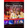 An Evening Of Dirty Dancing | Grand Opera House York