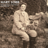 Mary Lobb From Cornwall to Kelmscott: A Life Revealed
