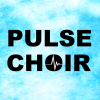 Pulse Choir