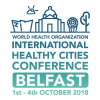 International Healthy Cities Conference, Belfast 2018